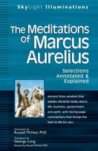 Meditations of Marcus Aurelius: Annotated & Explained by Russell McNeil,  George Long