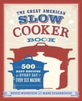The Great American Slow Cooker Book 5f083535-d201-40b8-8351-7485ecf0c2a6
