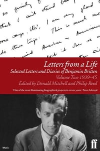 Letters from a Life Vol 2: 1939-45: Selected Letters and Diaries of Benjamin Britten