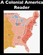 A Colonial America Reader by Nathaniel Hawthorne