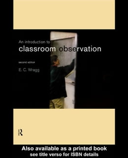 Book An Introduction to Classroom Observation by Wragg, Ted