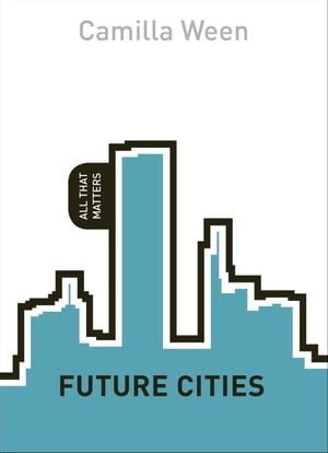 Future Cities: All That Matters