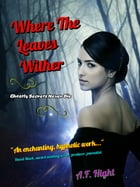 WHERE THE LEAVES WITHER: Book # 1 * NightLight Series by Alan Hight
