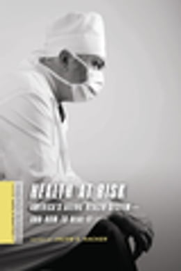 Book Health at Risk: America's Ailing Health System--and How to Heal It by Jacob Hacker