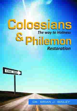 Colossians and Philemon: The Way to Holiness and Restoration