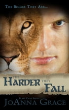 The Harder They Fall: Blake Pride Series, #3 by JoAnna Grace