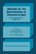 Methods for the Determination of Vitamins in Food: Recommended by COST 91 by D. Brubacher