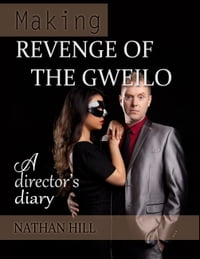 Making Revenge of the Gweilo: A Director's Diary