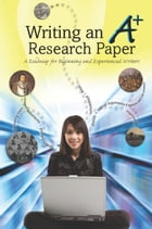 Writing an A+ Research Paper: A Roadmap for Beginning and Experienced Writers by Douglas Grudzina and Boris Kolba