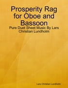 Prosperity Rag for Oboe and Bassoon - Pure Duet Sheet Music By Lars Christian Lundholm by Lars Christian Lundholm