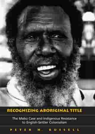 Recognizing Aboriginal Title: The Mabo Case and Indigenous Resistance to English-Settler Colonialism