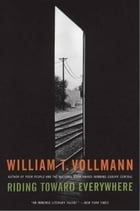 Riding Toward Everywhere by William T. Vollmann