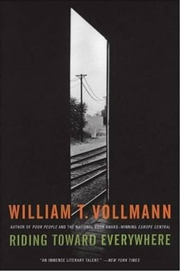 Book Riding Toward Everywhere by William T. Vollmann