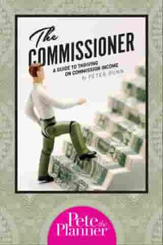 The Commissioner: A Guide to Surviving and Thriving on Commission Income by Dunn
