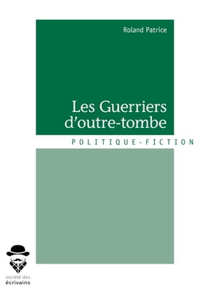 Les Guerriers d'outre-tombe by Roland Patrice