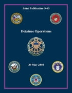 Detainee Operations: Joint Publication 3-63 by Chairman of the Joint Chiefs of Staff