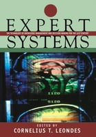 Expert Systems, Six-Volume Set: The Technology of Knowledge Management and Decision Making for the…