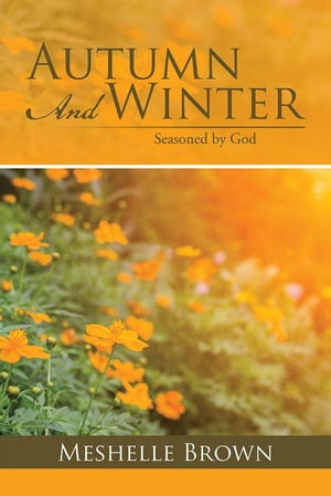 Autumn and Winter: Seasoned by God