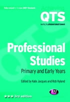 Professional Studies: Primary and Early Years by Professor Kate Jacques