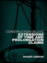 Construction Delays: Extensions of Time and Prolongation Claims