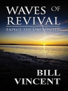 Waves of Revival by Bill Vincent