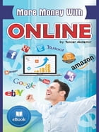 More Money With Online by Tuncer Akdemir