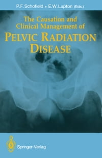 The Causation and Clinical Management of Pelvic Radiation Disease