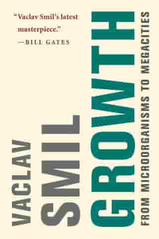 Growth: From Microorganisms to Megacities de Vaclav Smil
