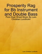 Prosperity Rag for Bb Instrument and Double Bass - Pure Duet Sheet Music By Lars Christian Lundholm by Lars Christian Lundholm
