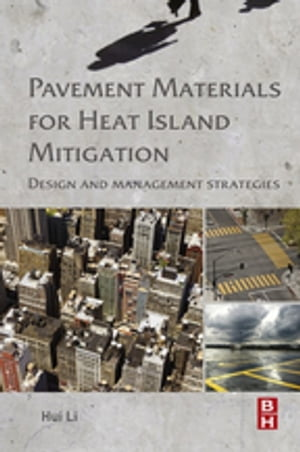 Pavement Materials for Heat Island Mitigation Design and Management Strategies