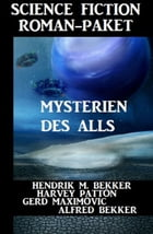 Science Fiction Roman-Paket Mysterien des Alls by Alfred Bekker