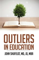 Outliers in Education by John Shufeldt