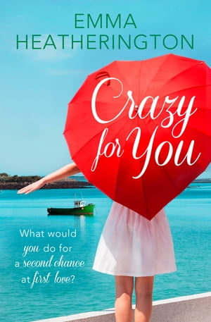 Crazy For You by Emma Heatherington
