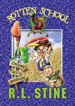 Book Rotten School #15: Calling All Birdbrains by R.L. Stine