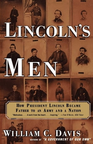 Lincoln's Men: How President Lincoln Became Father To an Army an by William C. Davis