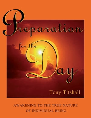 Preparation for the Day: Awakening to the True Nature of Individual Being
