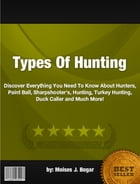 Types Of Hunting by Moises J. Bogar
