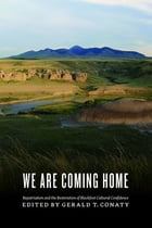 We Are Coming Home: Repatriation and the Restoration of Blackfoot Cultural Confidence