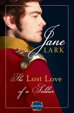 Book The Lost Love of a Soldier: A timeless Historical romance for fans of War and Peace by Jane Lark
