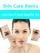 Skin Care Basics by Anonymous