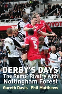 Derby's Days: The Rams Rivalry with Nottingham Forest