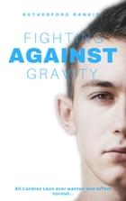 Fighting Against Gravity by Rutherford Rankin