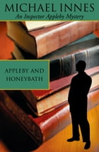 Appleby And Honeybath by Michael Innes