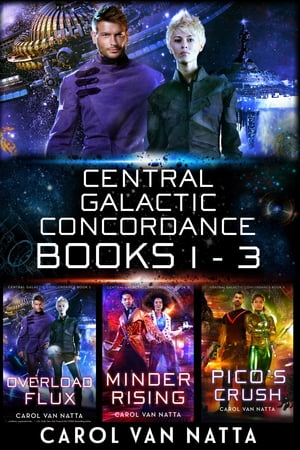 The Central Galactic Concordance Collection, Books 1-3: 3 Space Opera, Action, and Romance Novels by Carol Van Natta