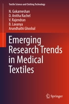 Emerging Research Trends in Medical Textiles by N. Gokarneshan