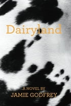 Dairyland by Jamie Godfrey
