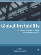 Global Instability: The Political Economy of World Economic Governance