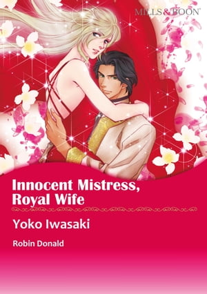 INNOCENT MISTRESS, ROYAL WIFE (Mills & Boon Comics): Mills & Boon Comics by Robyn Donald