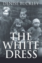 The White Dress by Denise Buckley