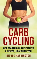 Carb Cycling by Nicole Harrington
